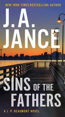 Sins of the Fathers: A J.P. Beaumont Novel - Jance, J. A