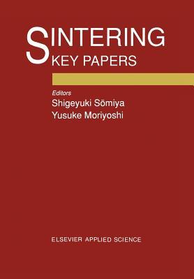 Sintering Key Papers - Somiya, S (Editor)