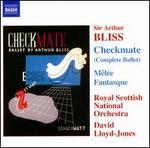 Sir Arthur Bliss: Checkmate (Complete Ballet); Mêlée Fantasque