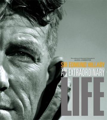 Sir Edmund Hillary: An Extraordinary Life - Johnston, Alexa