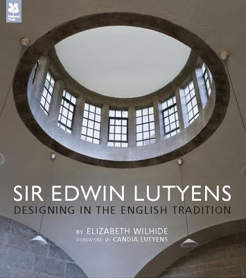 Sir Edwin Lutyens: Designing in the English Tradition - Wilhide, Elizabeth