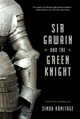Sir Gawain and the Green Knight: A New Verse Translation - Armitage, Simon