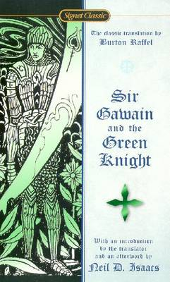 Sir Gawain and the Green Knight - Raffel, Burton, Professor (Translated by), and Isaacs, Neil D (Afterword by)