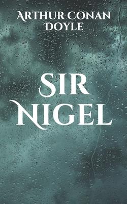Sir Nigel - Doyle, Arthur Conan, Sir