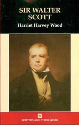 Sir Walter Scott - Wood, Harriet Harvey