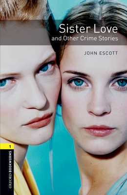 Sister Love and Other Crime Stories - Escott, John