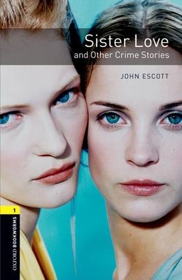 Sister Love and Other Crime Stories - Escott, John