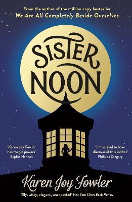 Sister Noon - Fowler, Karen Joy