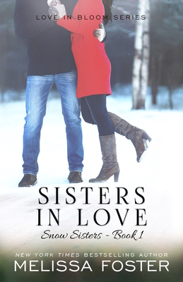 Sisters in Love (Snow Sisters, Book One: Love in Bloom Series) - Foster, Melissa