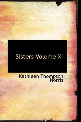 Sisters Volume X - Norris, Kathleen Thompson