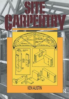 Site Carpentry - Austin, C.K.