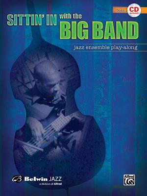 Sittin' in with the Big Band, Vol 1: Bass, Book & CD - Alfred Music