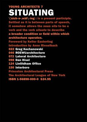 Situating - Kochanowski, Greg, and ROEWUarchitecture, and Easterling, Keller (Foreword by)