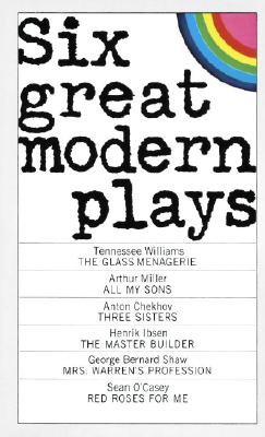 Six Great Modern Plays - Chekhov, Anton, and Williams, Tennessee, and Miller, Arthur