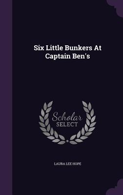 Six Little Bunkers at Captain Ben's - Hope, Laura Lee