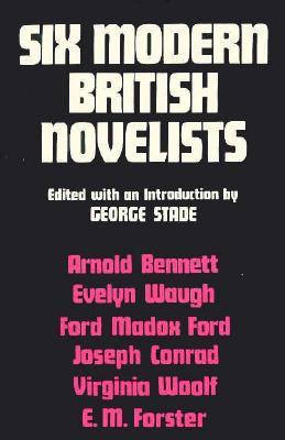 Six Modern British Novelists - Stade, George, Professor