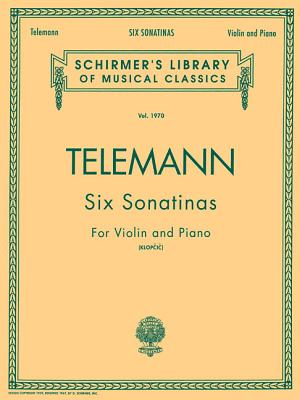 Six Sonatinas: Violin and Piano - Telemann, Georg Philipp (Composer), and Klopcic, Rok (Editor)