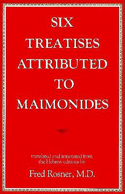 Six Treaties Attributed Maimon - Rosner, Fred, MD, Macp (Translated by)