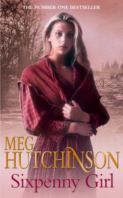 Sixpenny Girl - Hutchinson, Meg