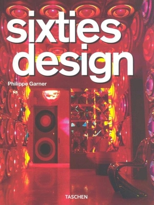 Sixties Design - Sauvadet, Anne (Editor), and Garner, Philippe