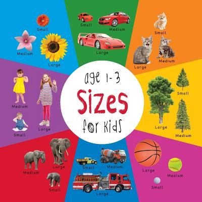 Sizes for Kids Age 1-3 (Engage Early Readers: Children's Learning Books) with Free eBook - Martin, Dayna, and Roumanis, A R (Editor)