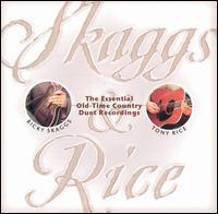 Skaggs & Rice - Ricky Skaggs/Tony Rice