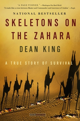 Skeletons on the Zahara: A True Story of Survival - King, Dean