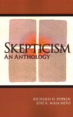 Skepticism: An Anthology - Popkin, Richard H, and Neto, Jose R Maia (Editor)