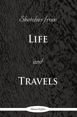 Sketches from Life and Travels - Thomas Orofino, Orofino