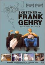 Sketches of Frank Gehry - Sydney Pollack