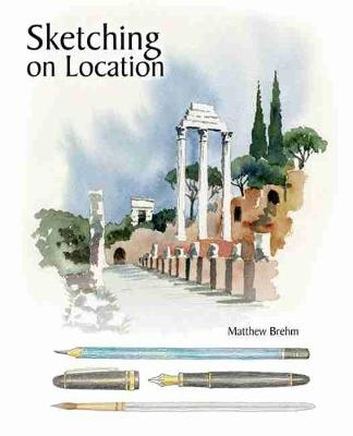 Sketching on Location - Brehm, Matthew