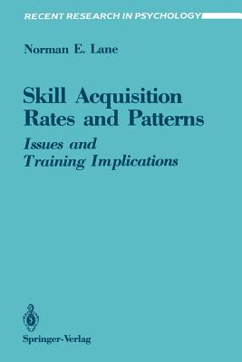 Skill Acquisition Rates and Patterns: Issues and Training Implications - Lane, Norman E