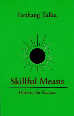 Skillful Means: Patterns for Success - Tulku, Tarthang