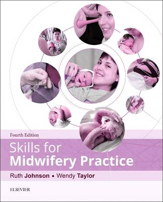 Skills for Midwifery Practice - Johnson, Ruth, RGN, Rm, and Taylor, Wendy
