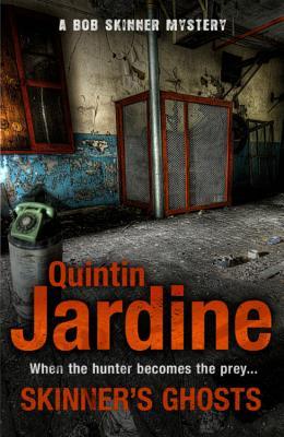 Skinner's Ghosts (Bob Skinner Series, Book 7) - Jardine, Quintin
