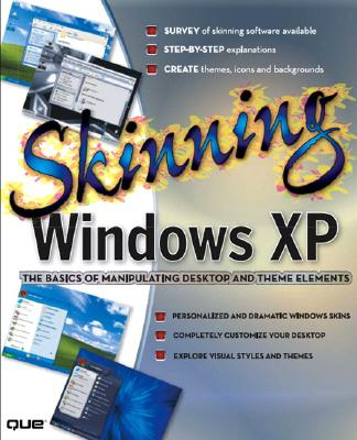 Skinning Windows XP - Habraken, Joseph W, and Habraken, Joe