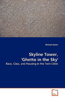 Skyline Tower, 'Ghetto in the Sky' - Galvin, Michael