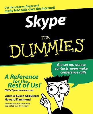 Skype for Dummies - Abdulezer, Loren, and Abdulezer, Susan, and Dammond, Howard