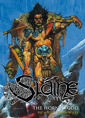 Slaine: The Horned God - Mills, Pat, and Bisley, Simon