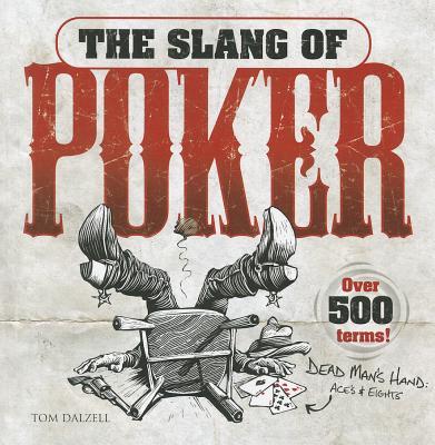 Slang of Poker - Dalzell, Tom