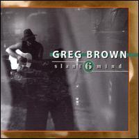 Slant 6 Mind - Greg Brown