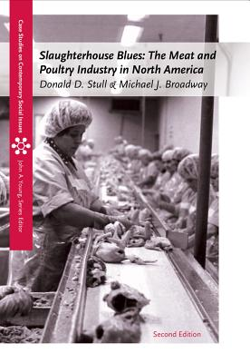 Slaughterhouse Blues: The Meat and Poultry Industry in North America - Stull, Donald D, Professor, and Broadway, Michael J