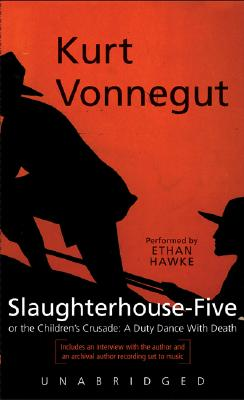 Slaughterhouse Five: Slaughterhouse Five - Vonnegut, Kurt, Jr., and Hawke, Ethan (Read by)