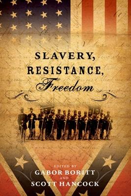 Slavery, Resistance, Freedom - Boritt, Gabor S