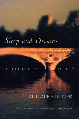 Sleep and Dreams - Steiner, Rudolf, and Lipson, Michael (Introduction by)