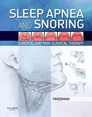 Sleep Apnea and Snoring: Surgical and Non-Surgical Therapy - Friedman, Michael