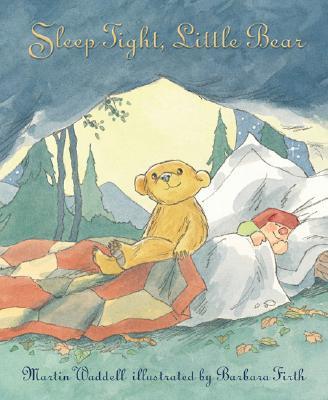 Sleep Tight, Little Bear - Waddell, Martin, and Firth, Barbara (Illustrator)