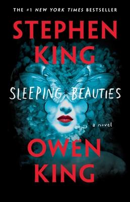 Sleeping Beauties - King, Stephen, and King, Owen