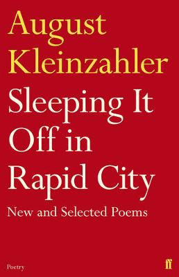 Sleeping It Off in Rapid City - Kleinzahler, August