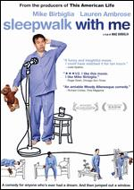 Sleepwalk with Me - Mike Birbiglia